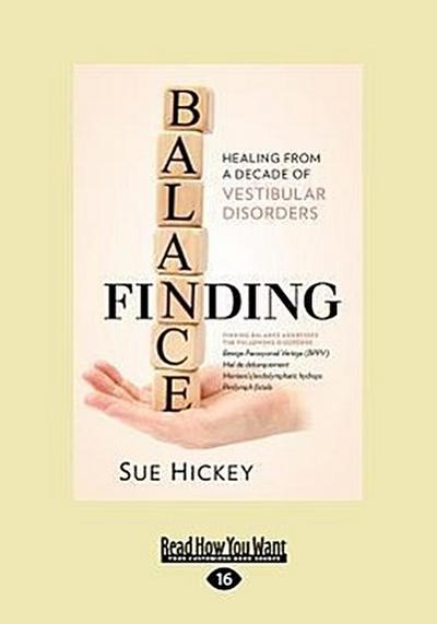 Finding Balance: Healing from a Decade of Vestibular Disorders (Large Print 16pt)