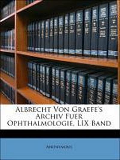 Albrecht Von Graefe's Archiv Fuer Ophthalmologie, LIX Band