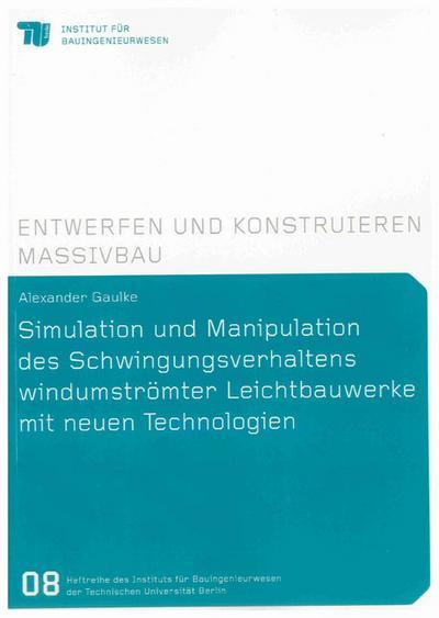 Simulation und Manipulation des Schwingungsverhaltens windumströmter Leichtbauwerke mit neuen Technologien