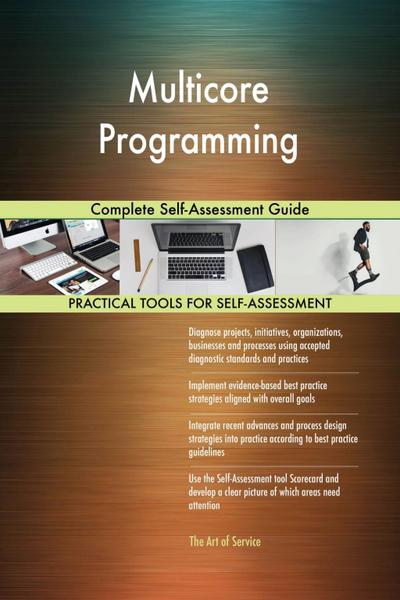 Multicore Programming Complete Self-Assessment Guide