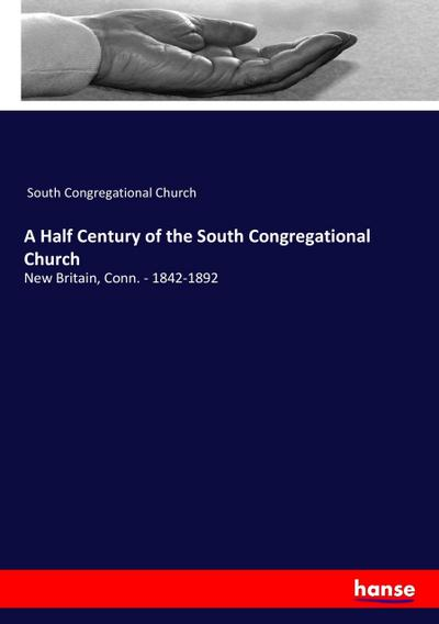 A Half Century of the South Congregational Church