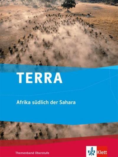 TERRA Afrika südlich der Sahara. Themenband Oberstufe