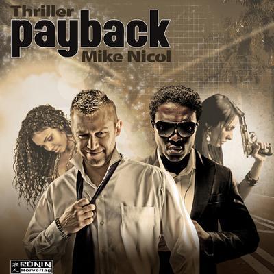 Payback - Ein Imprint Von Omondi UG Ronin-Hörverlag - Audio CD, Deutsch, Mike Nicol, Gekürzte Ausgabe, Lesung, Gekürzte Ausgabe, Lesung