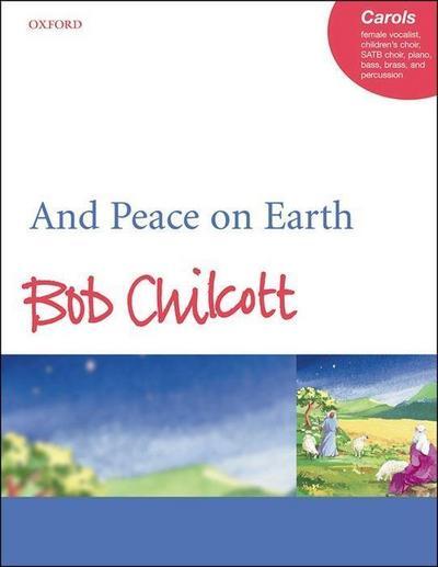 And Peace on Earth, für Frauenstimme, Kinderchor, SATB-Chor, Klavier, Bass, Blechbläser und Percussion
