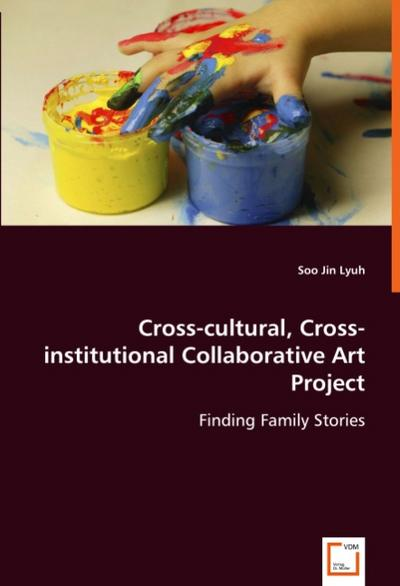 Cross-cultural, Cross-institutional Collaborative Art Project