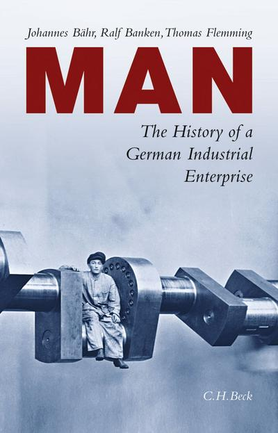 MAN, The History of a German Industrial Enterprise