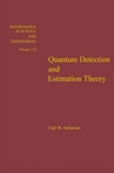 Quantum Detection and Estimation Theory