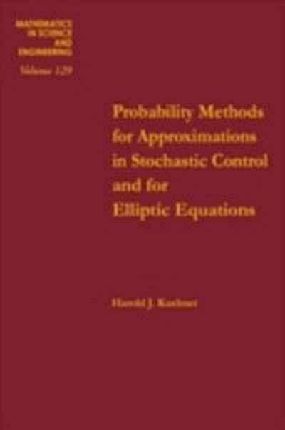 Probability Methods for Approximations in Stochastic Control and for Elliptic Equations