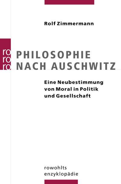 Philosophie nach Auschwitz: Eine Neubestimmung von Moral in Politik und Gesellschaft