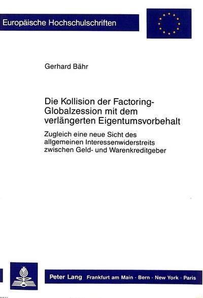 Die Kollision der Factoring-Globalzession mit dem verlängerten Eigentumsvorbehalt