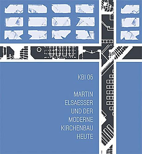 KBI 06 | Martin Elsaesser und der moderne Kirchenbau heute, Thomas Erne