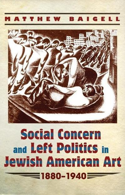 Social Concern and Left Politics in Jewish American Art: 1880-1940