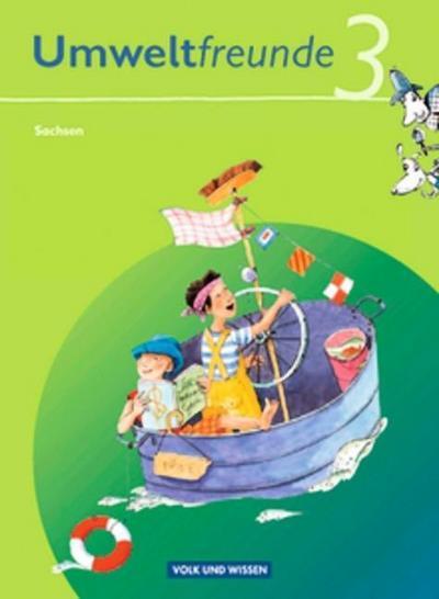Umweltfreunde, Ausgabe Sachsen (Neubearbeitung 2009) 3. Schuljahr, Schülerbuch