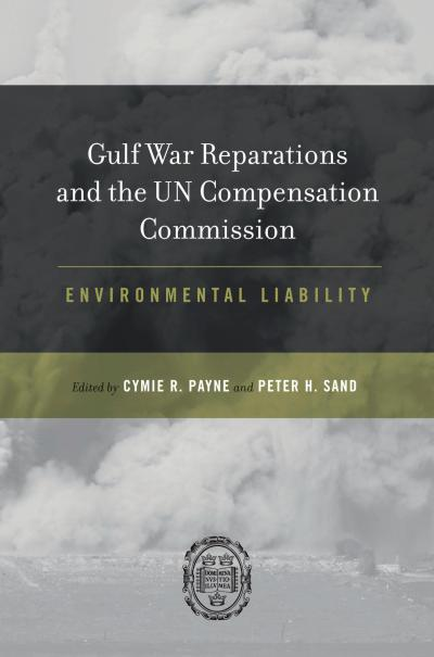 Gulf War Reparations and the UN Compensation Commission