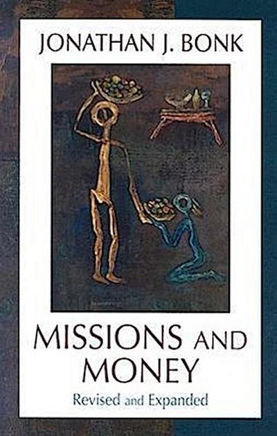 Missions and Money: Affluence as a Missionary Problem...Revisited (Revised)