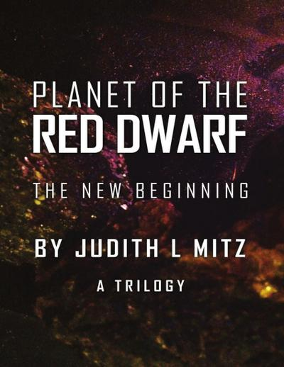 Planet of the Red Dwarf: The New Beginning