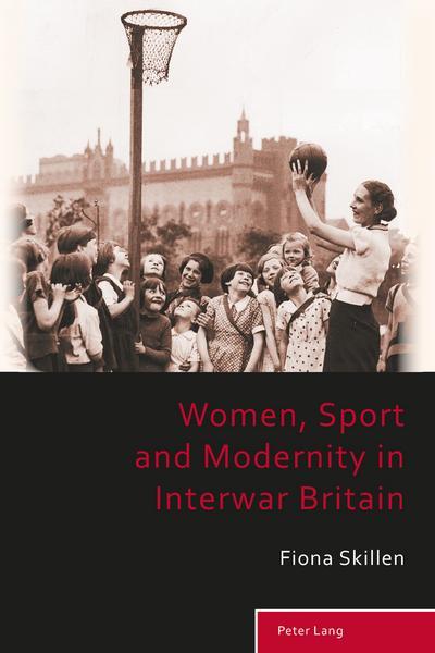Women, Sport and Modernity in Interwar Britain