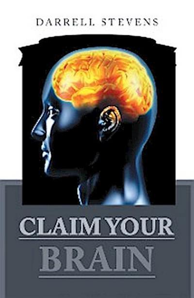 Claim Your Brain