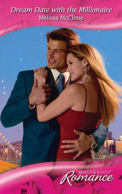 Dream Date with the Millionaire (Mills & Boon Romance) (www.blinddatebrides.com, Book 3)