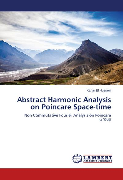Abstract Harmonic Analysis on Poincare Space-time