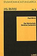 Der Wortschatz Dimitrie Cantemirs: Eine Lexikalische Untersuchung Von Divanul Und Istoria Ieroglifica Im Vergleich Zu Texten Aus Dem XVI., XIX. Und XX