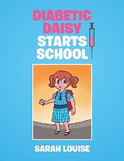 Diabetic Daisy Starts School