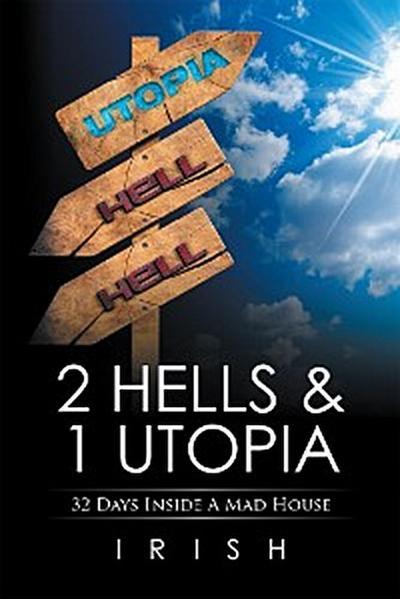 2 Hells & 1 Utopia