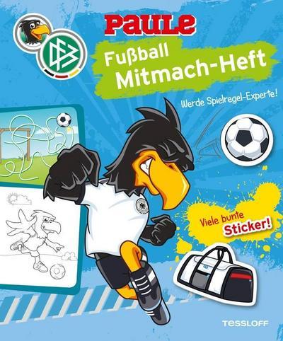 DFB PAULE Fußball Mitmach-Heft Spielregeln; Offizielles Produkt des Deutschen Fußball-Bundes!; Ill. v. Hennig, Dirk; Deutsch; farb., 2 Sticker-Seiten