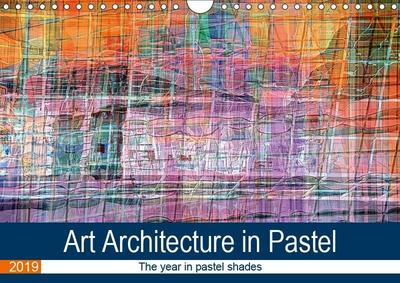 Art Architecture in Pastel (Wall Calendar 2019 DIN A4 Landscape)