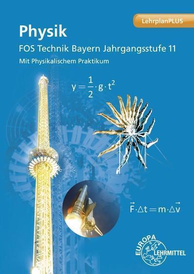 Physik FOS Technik Bayern - Jgst. 11: Mit Physikalischem Praktikum