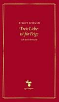 Freie Liebe ist für Feige: Lob der Eifersucht (Essays)