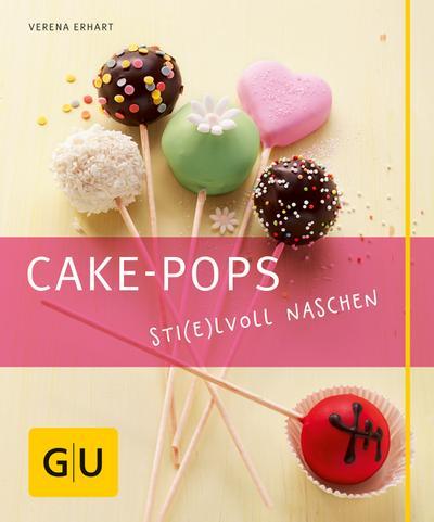 Cake-Pops; Sti(e)lvoll naschen   ; GU Kochen & Verwöhnen Just Cooking ; Deutsch; , 30 Fotos -