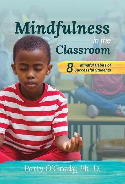 Mindfulness in the Classroom: 8 Mindful Habits of Successful Students