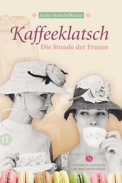 Kaffeeklatsch: Die Stunde der Frauen (Elisabeth Sandmann im it)