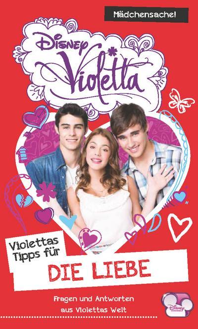 Disney Violetta - Violettas Tipps für...Die Liebe