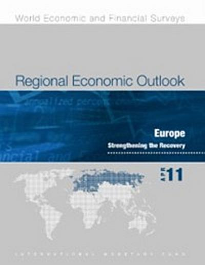 Regional Economic Outlook, May 2011: Europe - Strengthening the Recovery