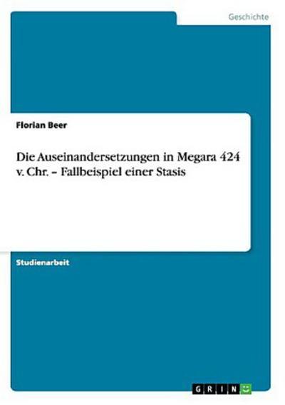 Die Auseinandersetzungen in Megara  424 v. Chr. - Fallbeispiel einer Stasis