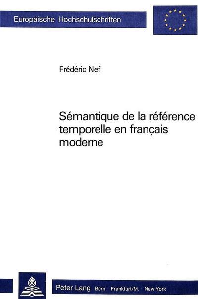 Sémantique de la référence temporelle en français moderne
