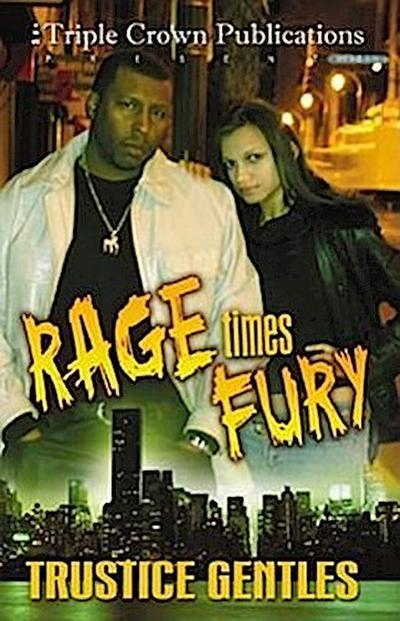 Rage Times Fury: Triple Crown Publications Presents