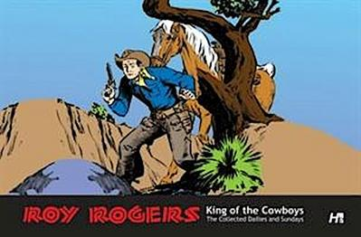 Roy Rogers: The Collected Daily and Sunday Newspaper Strips