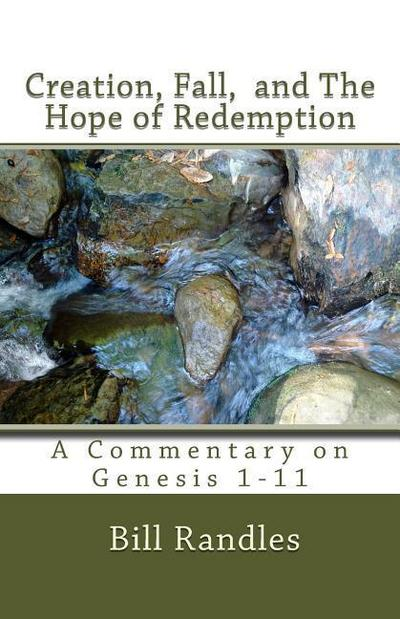 Creation, Fall, and the Hope of Redemption: A Commentary on Genesis 1-11