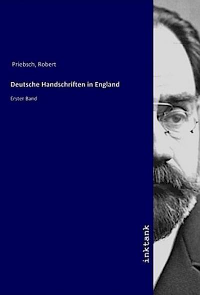 Deutsche Handschriften in England - Robert Priebsch