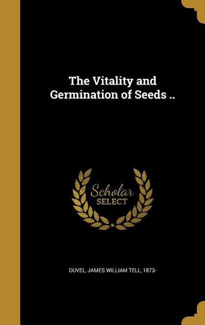 VITALITY & GERMINATION OF SEED