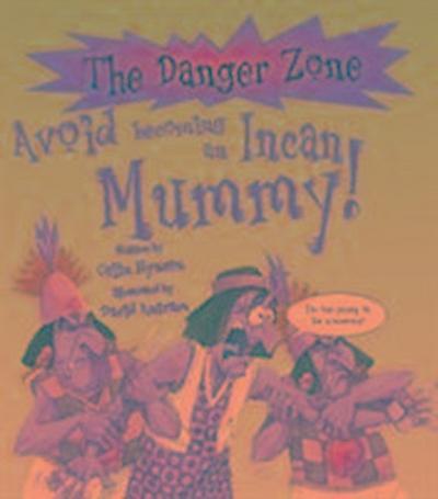 Avoid Becoming An Incan Mummy!