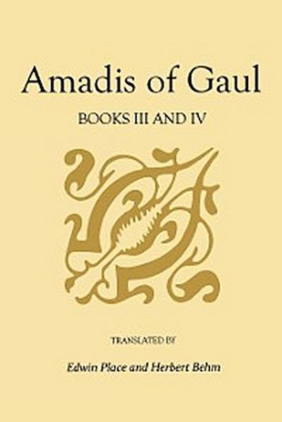 Amadis of Gaul, Books III and IV