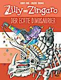 Zilly und Zingaro. Der echte Dinosaurier