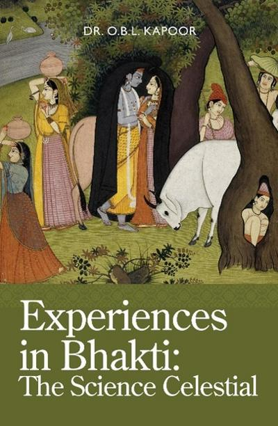 Experiences in Bhakti: The Science Celestial