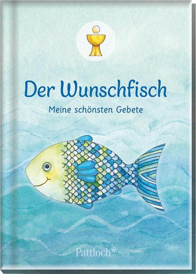 Der Wunschfisch: Meine schönsten Gebete - Pattloch Geschenkbuch - Gebundene Ausgabe, Deutsch, Silvia Habermeier, Meine schönsten Gebete, Meine schönsten Gebete