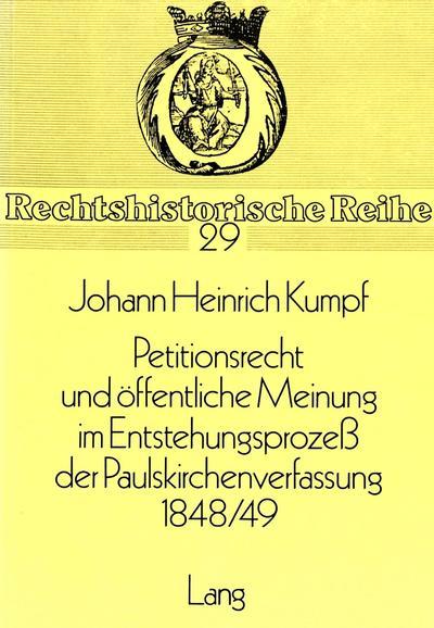 Petitionsrecht und öffentliche Meinung im Entstehungsprozess der Paulskirchenverfassung 1848/49