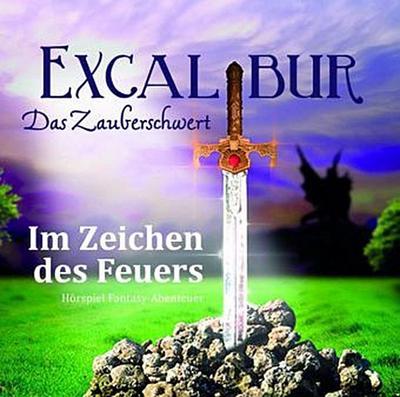 Excalibur - Das Zauberschwert - Im Zeichen des Feuers, 1 Audio-CD